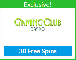 Gaming Club Exclusive 30 Free Spins